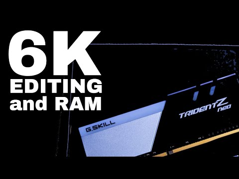 How Much RAM and How Fast for 6k Video Editing 64GB Test